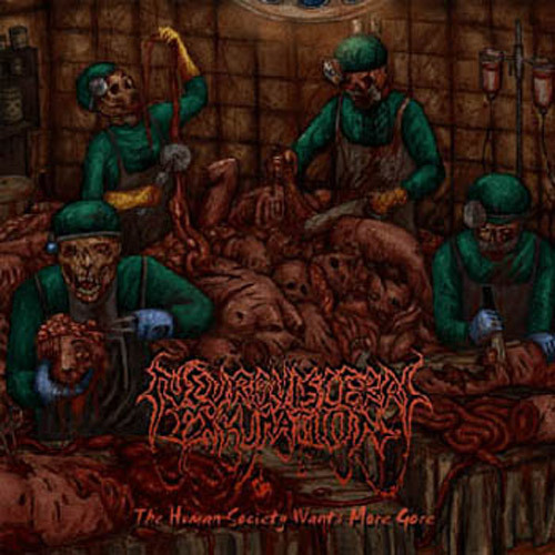 NEURO-VISCERAL EXHUMATION - The human society wants more gore