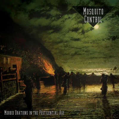 MOSQUITO CONTROL - Morbid Orations in the Pestilential Age