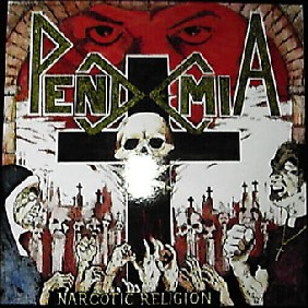 PENDEMIA - Narcotic Religion