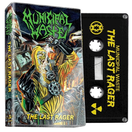 MUNICIPAL WASTE - The Last Rager (Cassette)
